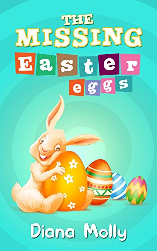 Children's Book : The Missing Easter Eggs: Bunny, Animal, Easter books for kids (English Edition)