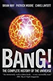 Bang!: The Complete History of the Universe by Chris Lintott (2012-09-13)