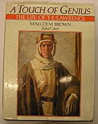A Touch of Genius: Life of T.E. Lawrence
