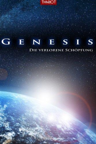Genesis. Die verlorene Schöpfung