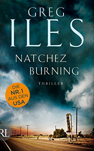 Natchez Burning: Thriller (Penn Cage Trilogie 1)