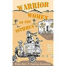 Warrior Women of the Isthmus (Where Women Rule! Book 1)