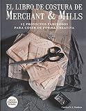 El libro de costura de Merchant & Mills: 15 proyectos fabulosos para coser de forma creativa (GGDIY)