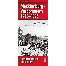 Mecklenburg-Vorpommern 1933-1945: Der historische Reiseführer