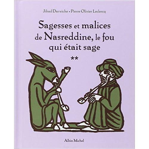 Sagesses et malices de Nasreddine, le fou qui était sage : Tome 2 de Jihad Darwiche,Pierre-Olivier Leclercq ( 5 février 2003 )