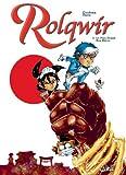 Rolqwir T02 : Le plus grand des héros