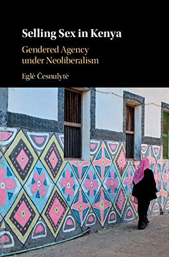 Selling Sex in Kenya: Gendered Agency under Neoliberalism (English Edition)