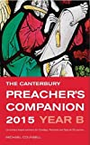 The Canterbury Preacher's Companion 2015: Complete Sermons for Sundays, Festivals and Special Occasions