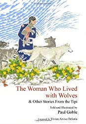 Woman Who Lived With Wolves : & Other Stories from the Tipi