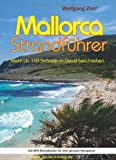 Mallorca Strandführer: mehr als 150 Strände im Detail beschrieben - Wolfgang Zintl