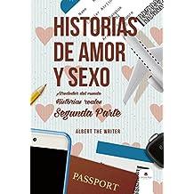 Historias de Amor y Sexo alrededor del Mundo. Segunda parte.: Historias Reales. (Spanish Edition)