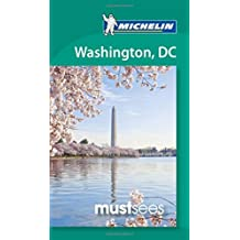 Michelin Must Sees Washington D.C. (Must See Guides/Michelin) by Michelin Travel & Lifestyle (2011-10-16)