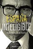 España inteligible: Razón histórica de las Españas (Libros Singulares (Ls))