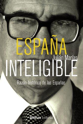 España inteligible: Razón histórica de las Españas (Libros Singulares (Ls)) por Julián Marías