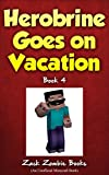 Herobrine Goes on Vacation (Herobrine's Wacky Adventures Book 4)