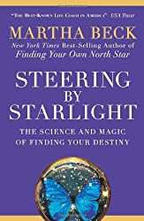 Steering by Starlight: The Science and Magic of Finding Your Destiny by Martha Beck (2009-06-09)