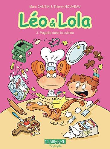 Léo et Lola - tome 3 Pagaille dans la Cuisine (03)