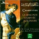 M.-A. Charpentier - La descente d'Orph�e aux Enfers / Les Arts Florissants, Christie