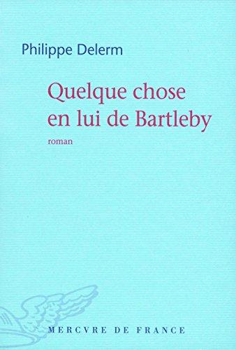 Quelque chose en lui de Bartleby (COLL BLEUE) (French Edition)