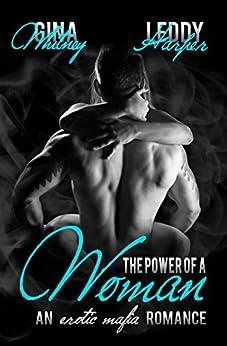 The Power of a Woman: A Mafia Erotic Romance by [Whitney, Gina, Harper, Leddy]