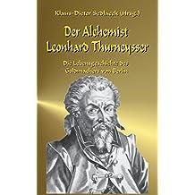 Der Alchemist Leonhard Thurneysser