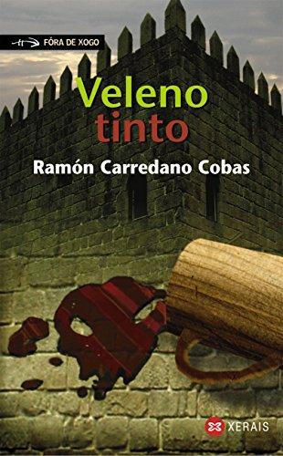 Veleno tinto (Infantil E Xuvenil - Fóra De Xogo E-Book) (Galician Edition) por Ramón Carredano Cobas
