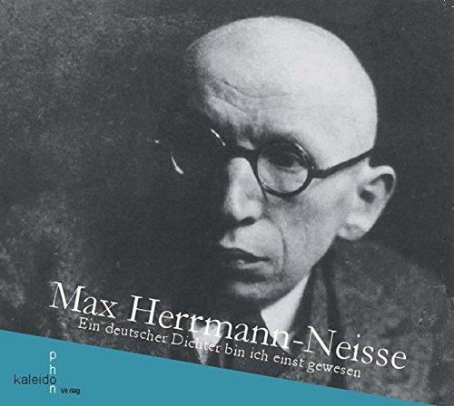 Max Herrmann-Neisse: Ein deutscher Dichter bin ich einst gewesen