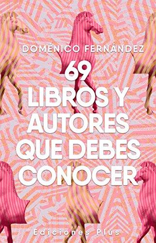 69 Libros y autores que debe conocer (Spanish Edition)