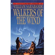 The First Americans: Walkers in the Wind (Vol 4): Written by William Sarabande, 1990 Edition, (Reissue) Publisher: Bantam USA [Mass Market Paperback]