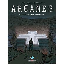 Arcanes T09: L'expérience interdite
