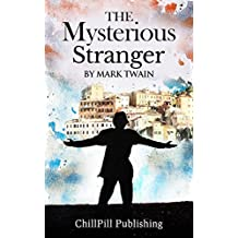 The Mysterious Stranger by Mark Twain: Illustrated Edition (Digitally Retouched) (English Edition)