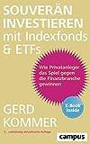 Souverän investieren mit Indexfonds und ETFs: Wie Privatanleger das Spiel
