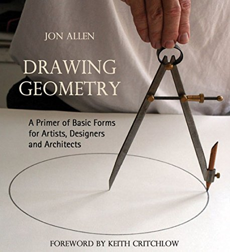 Drawing Geometry: A Primer of Basic Forms for Artists, Designers and Architects por Jon Allen