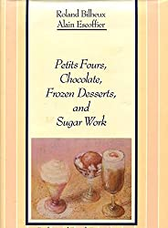 Petits Fours, Chocolate, Frozen Desserts, and Sugar Work
