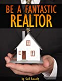 Be a Fantastic Realtor (Tips Series)