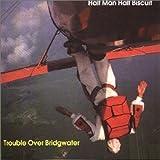 Songtexte von Half Man Half Biscuit - Trouble Over Bridgwater