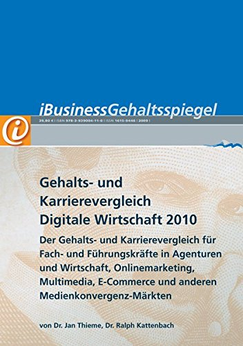 Gehalts- und Karrierevergleich Digitale Wirtschaft 2010: iBusiness Gehaltsspiegel