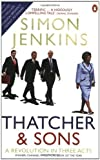 Thatcher and Sons: A Revolution in Three Acts by Simon Jenkins (2007-09-06)