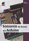 Sensoren im Einsatz mit Arduino (mitp Professional)