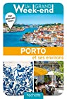 Un Grand Week-End à Porto par Guide Un Grand Week-end