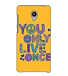 Fuson Designer Back Case Cover for Meizu M3 Note :: Meizu Note 3 (You only live once)