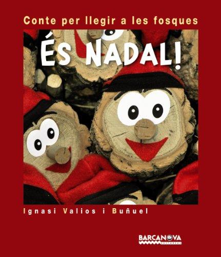 És Nadal!: Conte per llegir a les fosques (Llibres Infantils I Juvenils - Contes Per Llegir A Les Fosques) por Ignasi Valios i Buñuel