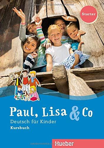 Paul, Lisa & Co Deutsch für kinder Starter Kursbuch Per la Scuola elementare Con espansione online