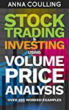Stock Trading & Investing Using Volume Price Analysis: Over 200 worked examples (English Edition)