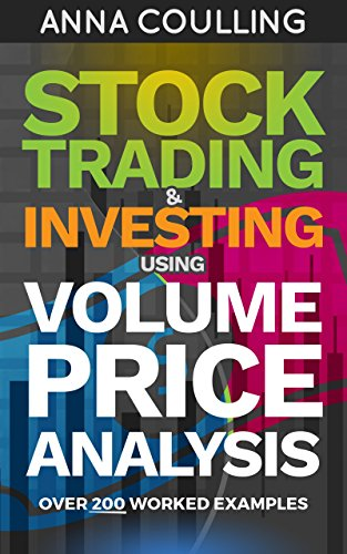 Stock Trading & Investing Using Volume Price Analysis: Over 200 ...