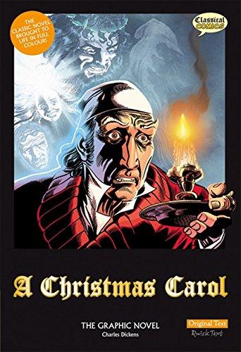 A Christmas Carol: The Graphic Novel: Original Text (Classical Comics) por Charles Dickens
