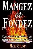 Telecharger Livres Mangez et fondez comment augmenter son metabolisme par la nutrition French Edition by Matt Stone 2014 06 27 (PDF,EPUB,MOBI) gratuits en Francaise