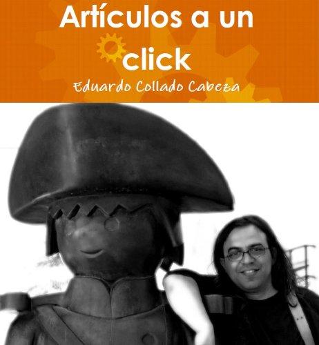 Descargar Libro Artículos a un Click de Eduardo Collado Cabeza