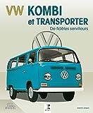 VW Kombi et Transporter - De fidèles serviteurs