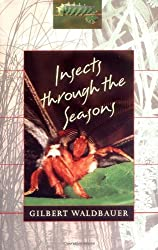 Insects through the Seasons by Gilbert Waldbauer (1996-03-01)